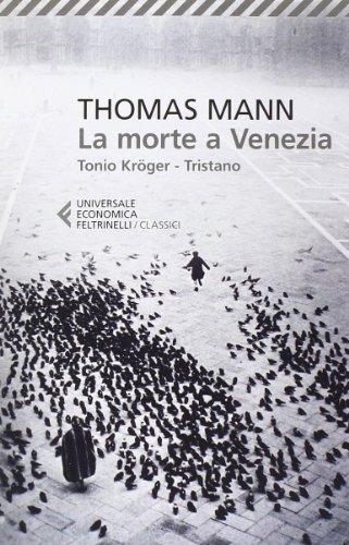 la-morte-a-venezia-tonio-kroger-tristano-universale-economica-i-classici