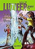 Luzifer junior - Fiese schöne Welt: Lustiges Kinderbuch ab 10 Jahre