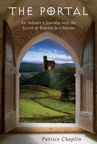 The Portal: An Initiate's Journey into the Secret of Rennes-le-Chateau por Patrice Chaplin