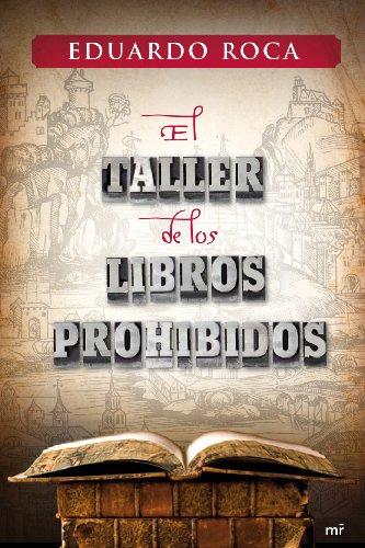 El taller de los libros prohibidos (Novela Historica (m.Roca))