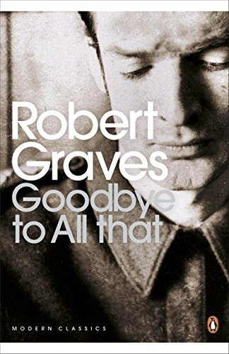 Modern Classics Goodbye To All That (Penguin Modern Classics) by Robert Graves (2000-10-03)