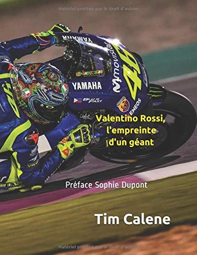 Valentino Rossi, l'empreinte d'un géant por Tim Calene