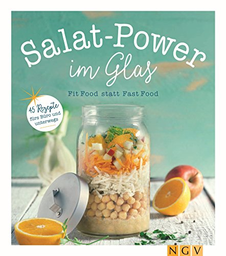 Salatpower im Glas: Fit Food statt Fast Food