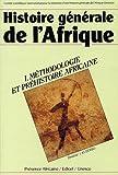 Histoire générale de l'Afrique, tome 1 : Méthodologie et préhistoire africaine