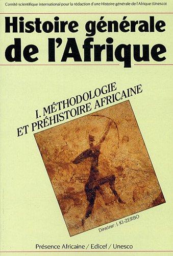 Histoire générale de l'Afrique, tome 1 : Méthodologie et préhistoire africaine par Collectif