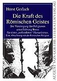 Die Kraft des Römischen Geistes: Die Vereinigung der Religionen unter Führung Roms für einen