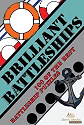 Brilliant Battleships: 100 of the best battleship puzzles: Volume 1 by Clarity Media (2012-07-05)