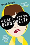 Where'd You Go, Bernadette: Soon to be a major film starring Cate Blanchett (English Edition)