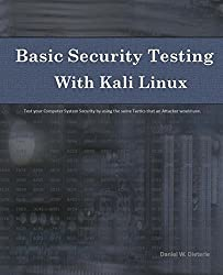 Basic Security Testing with Kali Linux by Daniel W. Dieterle (2014-01-05)