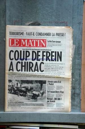 MATIN DE PARIS (LE) [No 2898] du 27/06/1986 - terrorisme - faut-il condamner la presse la fin d'une eqpoque - deception au mundial - platini - les reserves du conseil constitutionnel - coup de frein a chirac attentat contre el al a madrid un francais libere d'iran - jean-yves albertini - normed - 200 000 f par licencie et alain madelin le cheval de fontainebleau