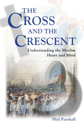 The cross and the crescent understanding the muslim heart and mind the cross and the crescent understanding the muslim heart and mind by parshall fandeluxe Images