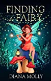 Books for Girls :Finding a Fairy: (Tales, Friendship, Social skill, Grow up, Books for Girls 9-12) (Book of Fairy)