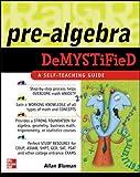 Pre-algebra Demystified: A Self-teaching Guide - Allan Bluman