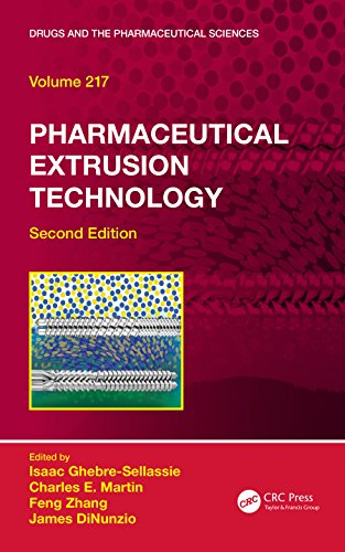 Pharmaceutical Extrusion Technology (Drugs and the Pharmaceutical Sciences) (English Edition)
