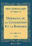 hermann ou la civilisation et la barbarie vol 2 classic reprint