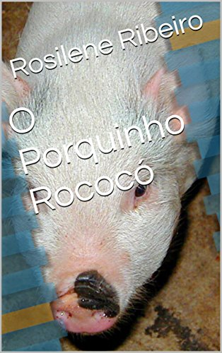 O Porquinho Rococó (Portuguese Edition) por Rosilene  Ribeiro