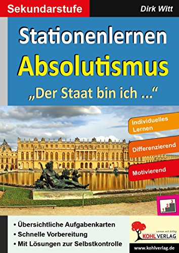 "Stationenlernen Absolutismus: ""Der Staat bin ich ..."""