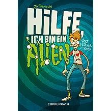 Hilfe, ich bin ein Alien!: Band 1 (Hilfe, ich bin ein ...) (German Edition)