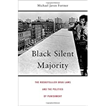 Black Silent Majority – The Rockefeller Drug Laws and the Politics of Punishment