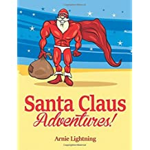 Santa Claus Adventures!: Short Stories, Christmas Jokes, and Games: Volume 2 by Arnie Lightning (2015-11-17)