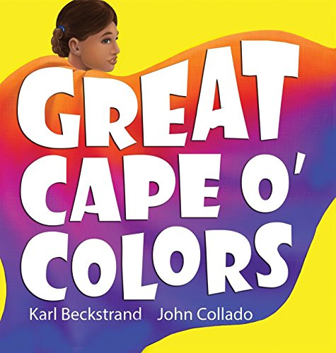 Great Cape o' Colors: Career Costumes for Kids (Careers for Kids, Band 4) (Für Arbeit Ideen Halloween)