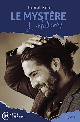 Le Mystère J. Holloway - tome 3 par [Keller, Hannah]