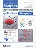 Les analyses immunohématologiques et leurs applications cliniques