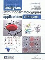 Les analyses immunohématologiques et leurs applications cliniques de Claude Chiaroni