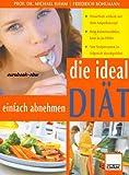 Die ideal Diät: Einfach abnehmen. Dauerhaft schlank mit dem Ampelkonzept