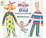 My Mum and Dad Make Me Laugh by Nick Sharratt (2003-04-07)