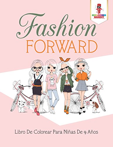 Fashion Forward: Libro De Colorear Para Niñas De 9 Años