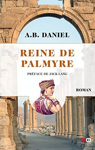 Reine de Palmyre: 01 par A.B. Daniel