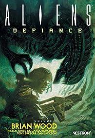 Aliens - Defiance, tome 1 par Brian Wood