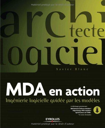 MDA en action : Ingénierie logicielle guidée par les modèles (1Cédérom)