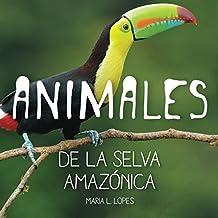 Animales de la selva Amazonica: infantales livre: Volume 1