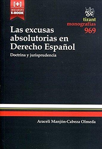 Las Excusas Absolutorias en Derecho Español Doctrina y Jurisprudencia