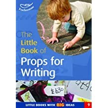 The Little Book of Props for Writing: Little Books with Big Ideas (Little Books) by Ann Roberts (2002-04-01)