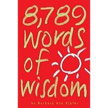 8,789 Words of Wisdom by Barbara Ann Kipfer (2001-08-01)