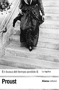 En busca del tiempo perdido 6. La fugitiva par Marcel Proust