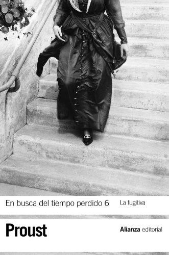 En busca del tiempo perdido 6. La fugitiva (El Libro De Bolsillo - Bibliotecas De Autor - Biblioteca Proust) por Marcel Proust