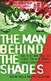 The Man Behind the Shades: The Rise and Fall of Stuey 'The Kid' Ungar, Poker's Greatest Player by Dalla Nolan (2005-08-11)