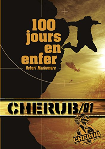 Cherub, Tome 1 : 100 jours en enfer par Robert Muchamore
