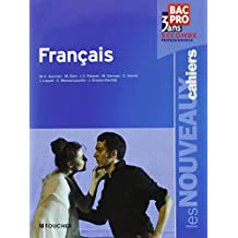 Les nouveaux cahiers Français Bac Pro, 3 ans ; Seconde professionnelle