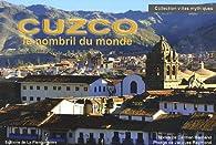 Cuzco, le nombril du monde  par Carmen Bernand