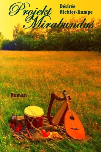 Projekt Mirabundus: Esoterischer Liebesroman (Teil 2) (Zeitreise einer groen Liebe - die Geschichte von Simon und Jasmin)