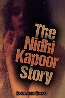 The Nidhi Kapoor Story by [Garg, Saurabh]