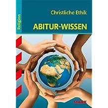 Abitur-Wissen - Religion Christliche Ethik