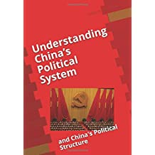 Understanding China's Political System: and China's Political Structure
