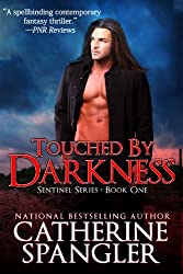Touched by Darkness - An Urban Fantasy Romance (Sentinel Series Book 1) (English Edition)