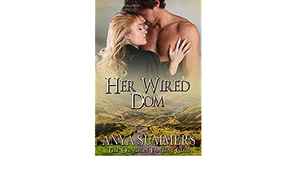 Her wired dom the dungeon fantasy club book 8 english edition her wired dom the dungeon fantasy club book 8 english edition ebook anya summers blushing books amazon kindle shop fandeluxe Images